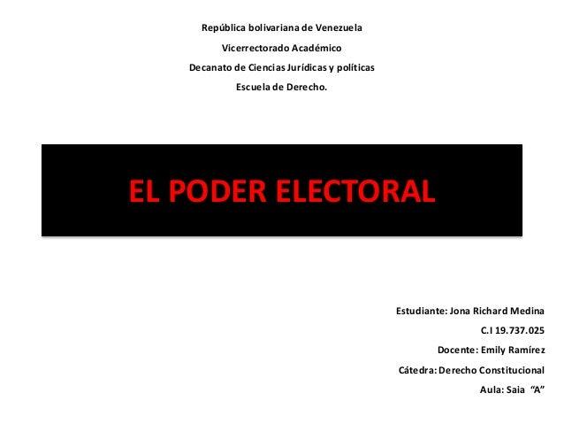 EL PODER ELECTORAL República bolivariana de Venezuela Vicerrectorado Académico Decanato de Ciencias Jurídicas y políticas ...