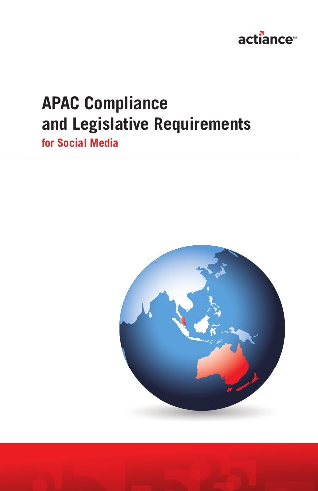 APAC Complianceand Legislative Requirementsfor Social Media                               1