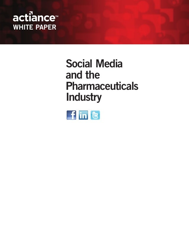 WHITE PAPER              Social Media              and the              Pharmaceuticals              Industry