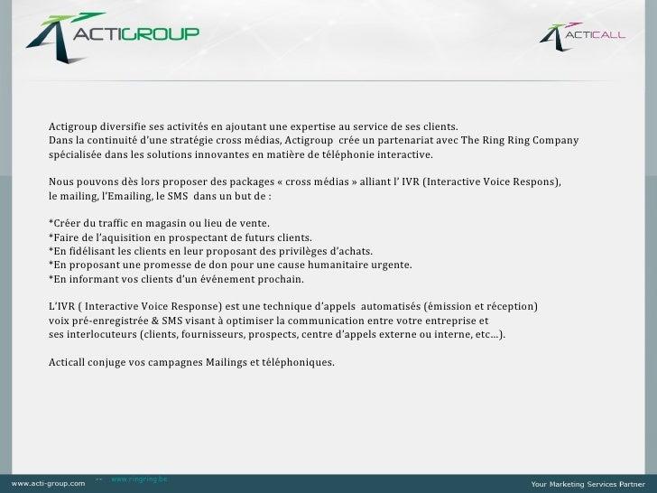 Actigroup diversifie ses activités en ajoutant une expertise au service de ses clients.Dans la continuité d'une stratégie ...