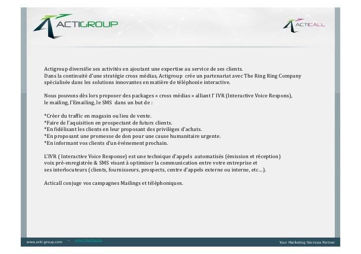 Actigroup diversi/ie ses activités en ajoutant une expertise au service de ses clients. Dans l...
