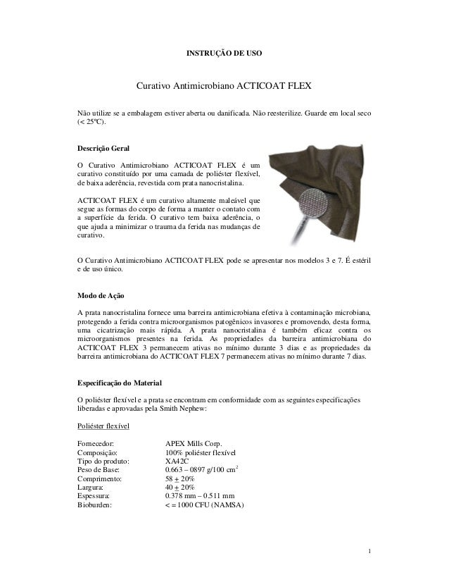 1 INSTRUÇÃO DE USO Curativo Antimicrobiano ACTICOAT FLEX Não utilize se a embalagem estiver aberta ou danificada. Não rees...