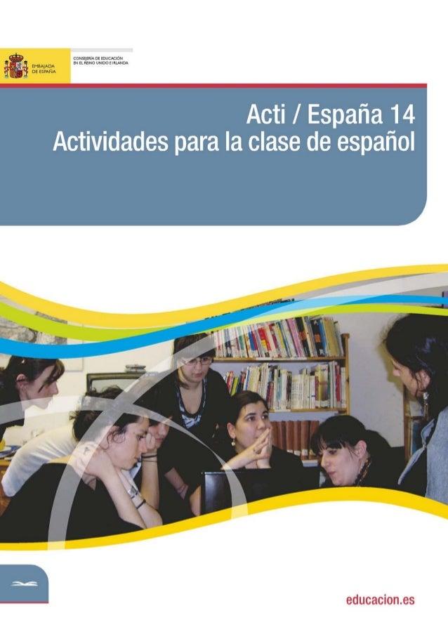 2 Actividades para la clase de español DICIEMBRE 2010 Acti/España es una publicación de la Consejería de Educación en el R...