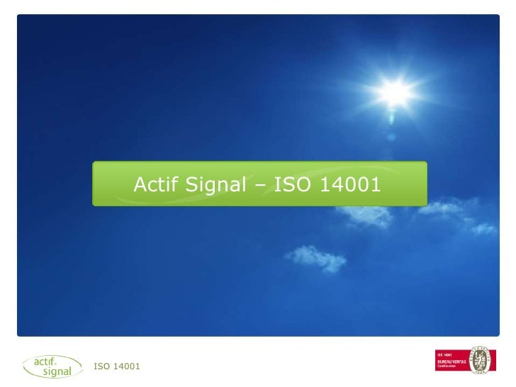 Actif Signal – ISO 14001<br />ISO 14001<br />