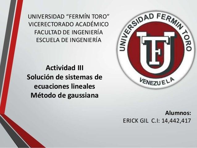 """UNIVERSIDAD """"FERMÍN TORO"""" VICERECTORADO ACADÉMICO FACULTAD DE INGENIERÍA ESCUELA DE INGENIERÍA Actividad III Solución de s..."""