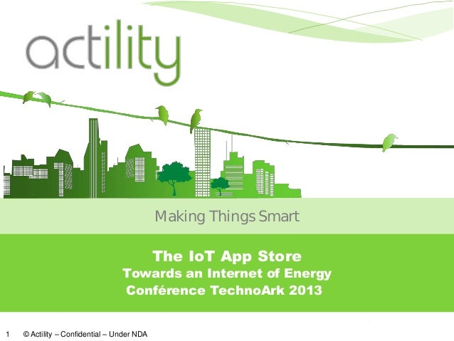 Making Things Smart                                            The IoT App Store                                 Towards a...