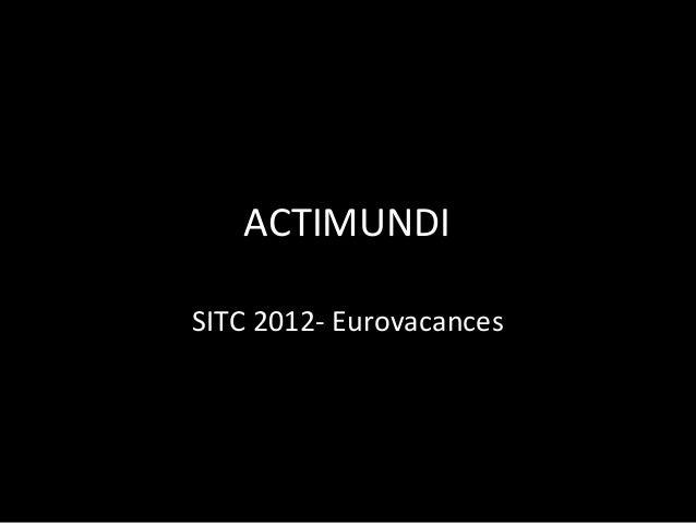 ACTIMUNDISITC 2012- Eurovacances
