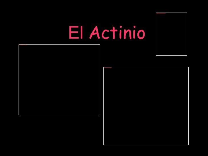 El  Actinio
