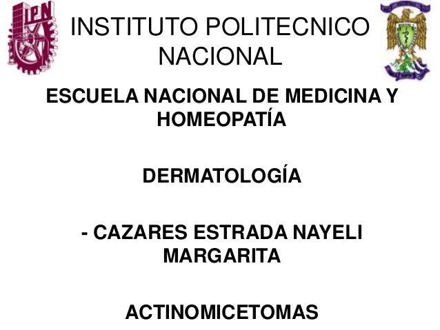 INSTITUTO POLITECNICO NACIONAL ESCUELA NACIONAL DE MEDICINA Y HOMEOPATÍA DERMATOLOGÍA - CAZARES ESTRADA NAYELI MARGARITA A...