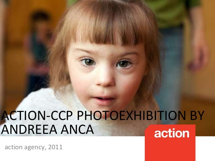 action agency, 2011 ACTION-CCP PHOTOEXHIBITION BY ANDREEA ANCA