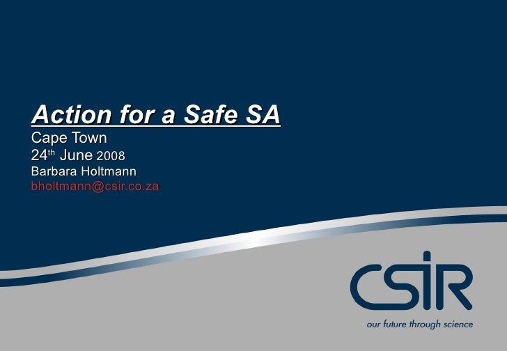 Action for a Safe SA Cape Town 24 th  June  2008 Barbara Holtmann [email_address]
