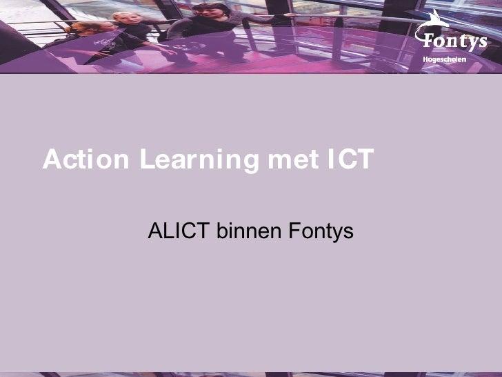 Action Learning met ICT ALICT binnen Fontys