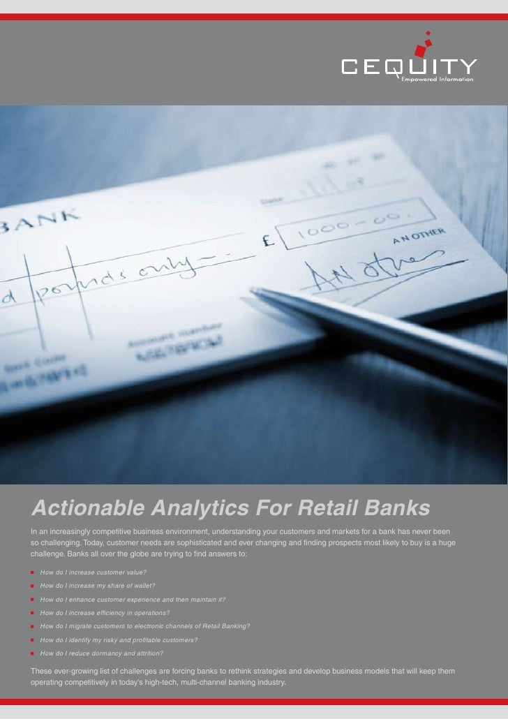 Actionable Analytics For Retail Banks In an increasingly competitive business environment, understanding your customers an...