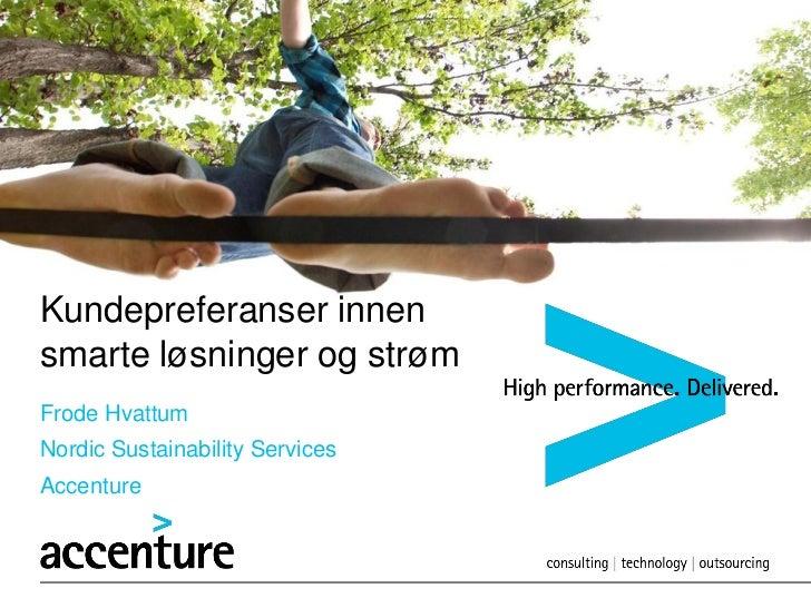 Kundepreferanser innensmarte løsninger og strømFrode HvattumNordic Sustainability ServicesAccenture