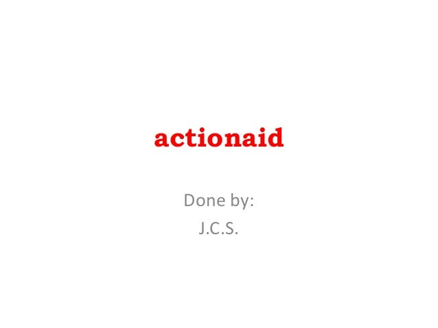 actionaid Done by: J.C.S.