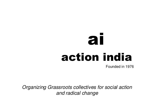 ai action india Founded in 1976 Organizing Grassroots collectives for social action and radical change