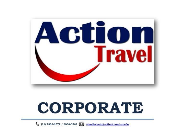 (11) 2306-6574 / 2306-6563   atendimento@actiontravel.com.br
