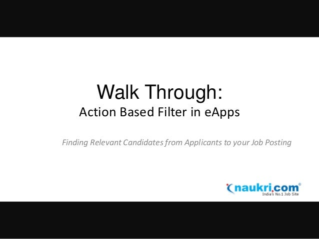 Walk Through: Action Based Filter in eApps Finding Relevant Candidates from Applicants to your Job Posting