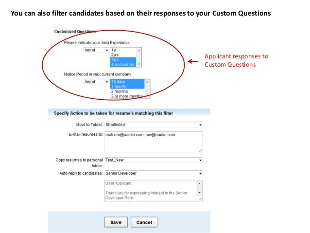 Specify the actions to be taken for matching resumes  Specify System Folder to move matching candidates  Email matching ca...