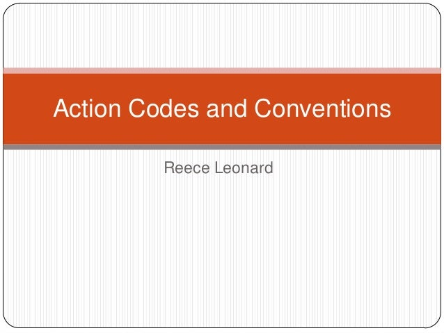 Reece Leonard Action Codes and Conventions