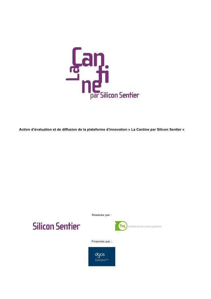 Action d'évaluation et de diffusion de la plateforme d'innovation « La Cantine par Silicon Sentier »                      ...