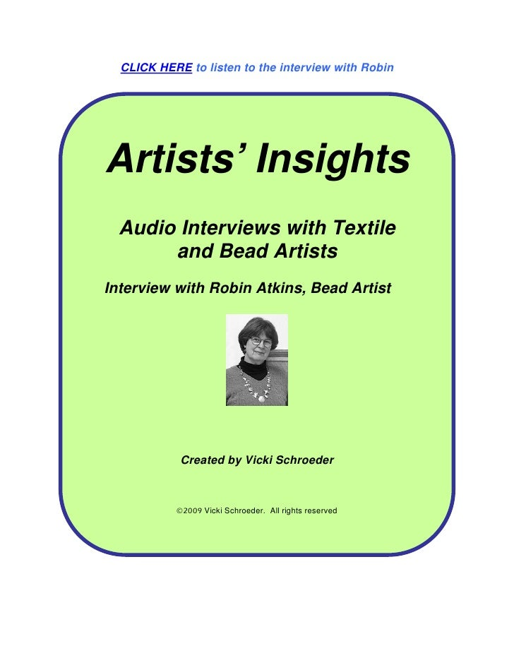 CLICK HERE to listen to the interview with Robin     Artists' Insights  Audio Interviews with Textile       and Bead Artis...