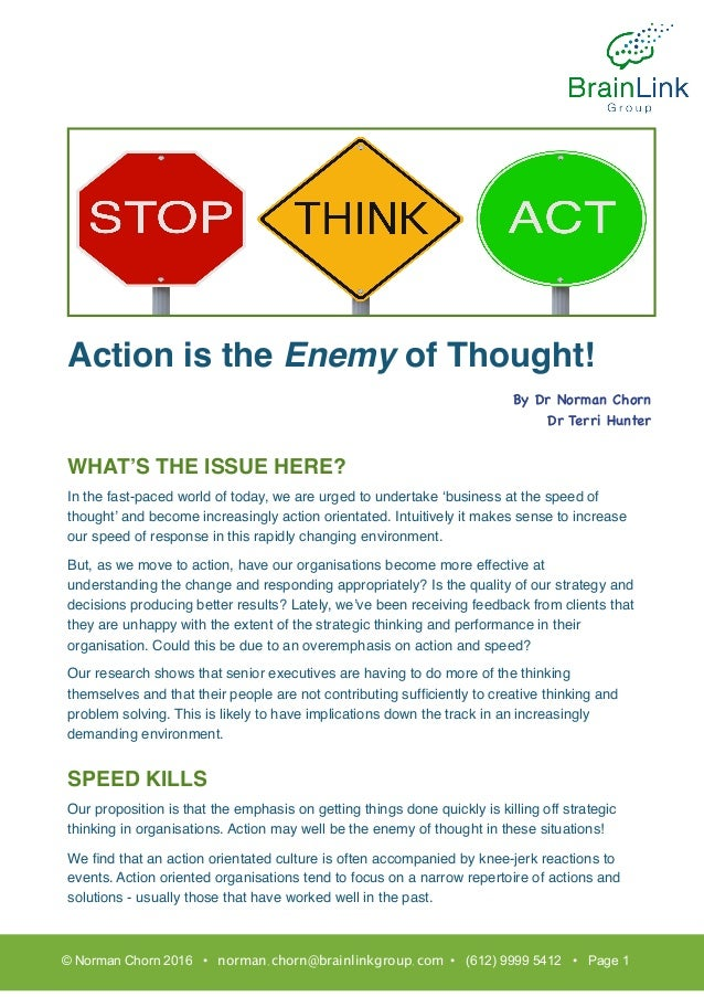 Action is the Enemy of Thought! WHAT'S THE ISSUE HERE? In the fast-paced world of today, we are urged to undertake 'busine...
