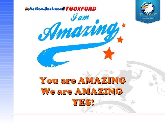 @@ActionJacksonActionJackson#TMOXFORD You are AMAZINGYou are AMAZING We are AMAZINGWe are AMAZING YES!YES!