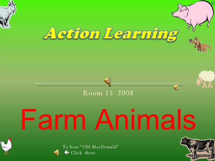 """Room 15  2008 Farm Animals To hear """"Old MacDonald""""    Click  there"""