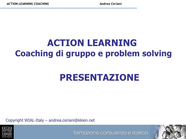 ACTION LEARNING COACHING                          Andrea Ceriani                            ACTION LEARNING     Coaching d...