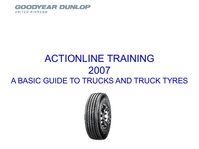 ACTIONLINE TRAINING2007A BASIC GUIDE TO TRUCKS AND TRUCK TYRES