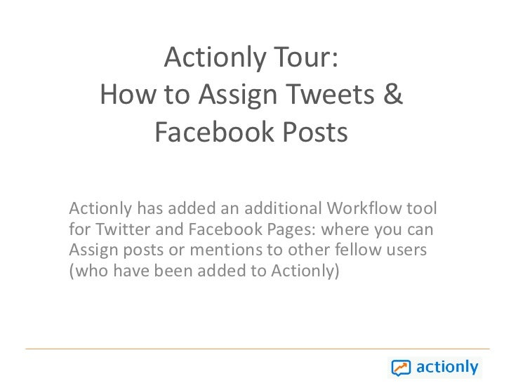 Actionly Tour: How to Assign Tweets & Facebook Posts<br />Actionly has added an additional Workflow tool for Twitter and F...