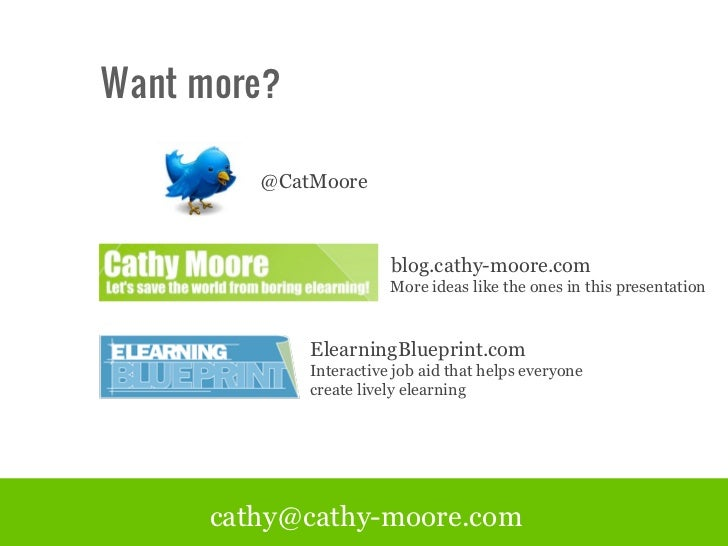 Want more?         @CatMoore                        blog.cathy-moore.com                        More ideas like the ones i...