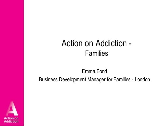 Action on Addiction Families Emma Bond Business Development Manager for Families - London
