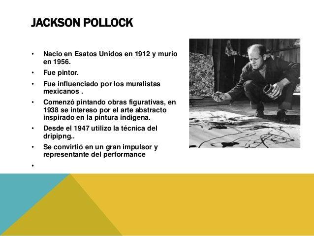 • Utliza un palo, arena, vidrios y una superficie.  • Pollock es parte de lla obra.  • No hay accidentes, no hay ni princi...