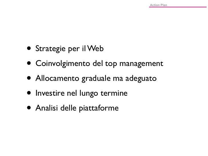 • Strategie per il Web• Coinvolgimento del top management• Allocamento graduale ma adeguato• Investire nel lungo termine• ...