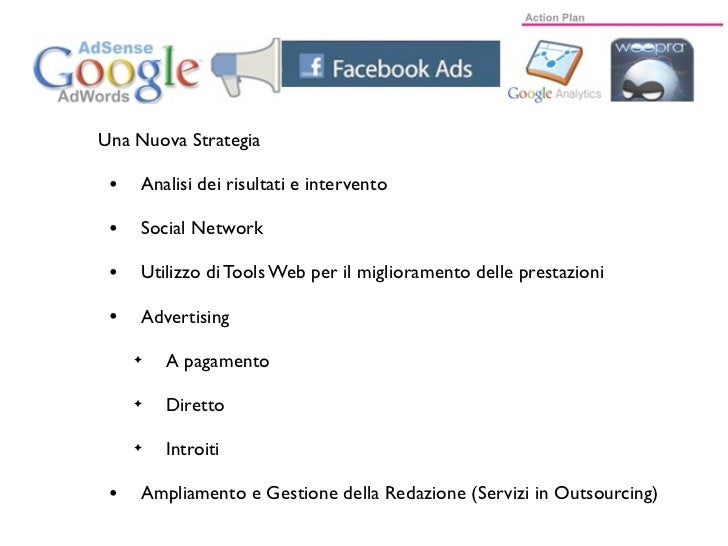 Una Nuova Strategia •   Analisi dei risultati e intervento •   Social Network •   Utilizzo di Tools Web per il miglioramen...