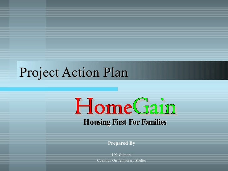 Project Action Plan Prepared By J.X. Gilmore Coalition On Temporary Shelter