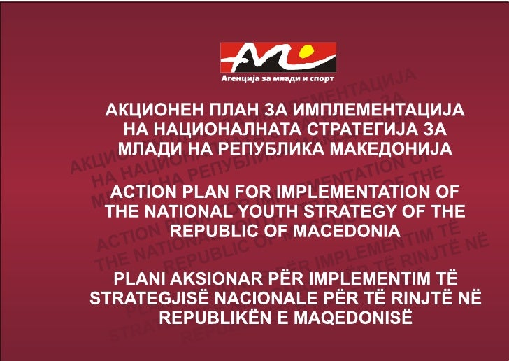 ACTION PLAN FOR IMPLEMENTATION OF THE NATIONAL YOUTH                             STRATEGY OF THE REPUBLIC OF MACEDONIA    ...