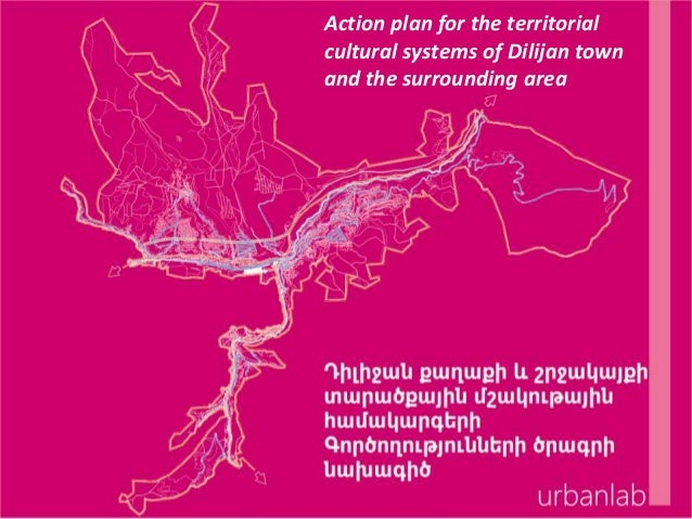 Action plan for the territorial cultural systems of Dilijan town and the surrounding area