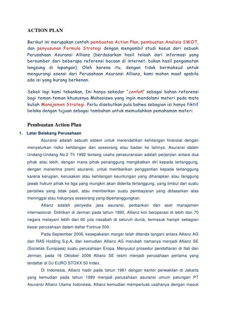 ACTION PLAN   Berikut ini merupakan contoh pembuatan Action Plan, pembuatan Analisis SWOT,   dan penyusunan Formula Strate...