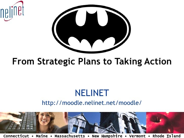 From Strategic Plans to Taking Action                                 NELINET                 http://moodle.nelinet.net/mo...