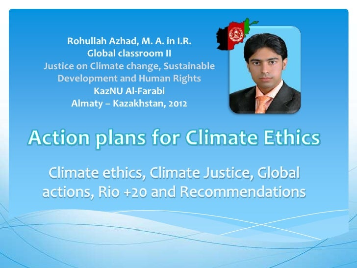 Rohullah Azhad, M. A. in I.R.          Global classroom IIJustice on Climate change, Sustainable   Development and Human R...