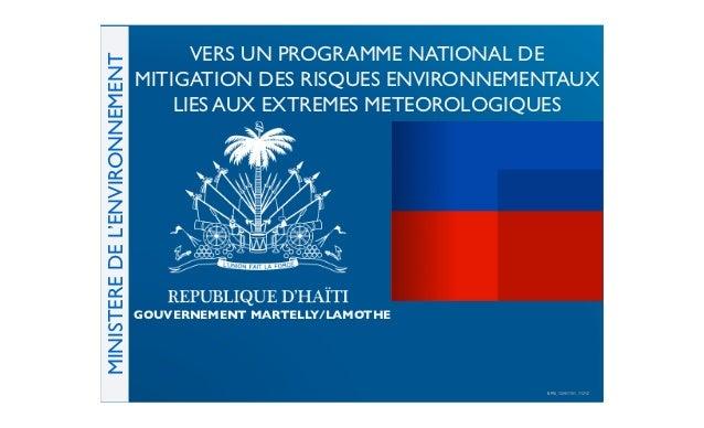 VERS UN PROGRAMME NATIONAL DEMINISTERE DE L'ENVIRONNEMENT                                  MITIGATION DES RISQUES ENVIRON...