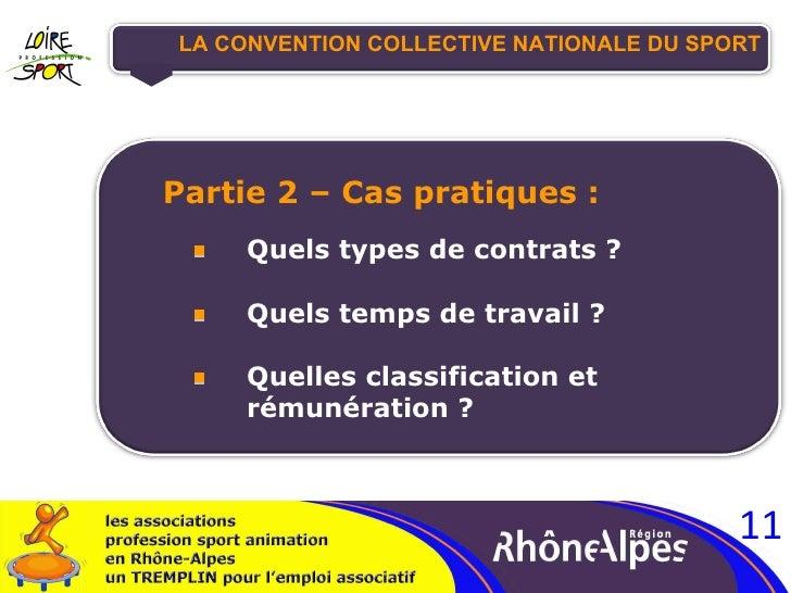 LA CONVENTION COLLECTIVE NATIONALE DU SPORT <ul><ul><li>Partie 2 – Cas pratiques : </li></ul></ul><ul><ul><ul><ul><ul><li>...