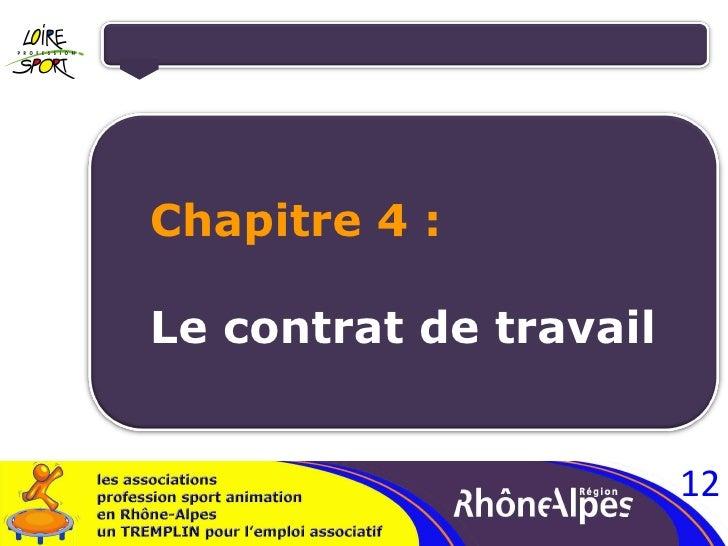 <ul><ul><li>Chapitre 4 : </li></ul></ul><ul><ul><li>Le contrat de travail </li></ul></ul>