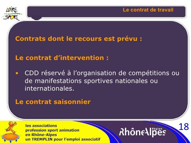 Le contrat de travail <ul><li>Contrats dont le recours est prévu : </li></ul><ul><li>Le contrat d'intervention : </li></ul...