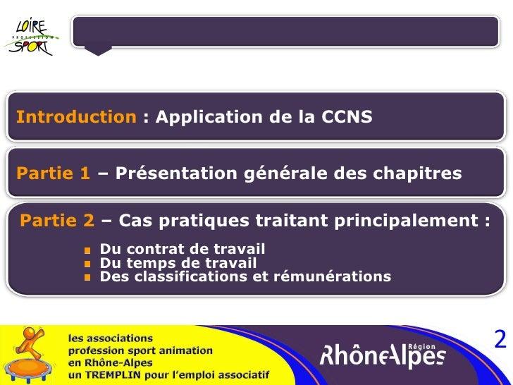 Introduction  : Application de la CCNS Partie 1  – Présentation générale des chapitres <ul><li>Partie 2  – Cas pratiques t...