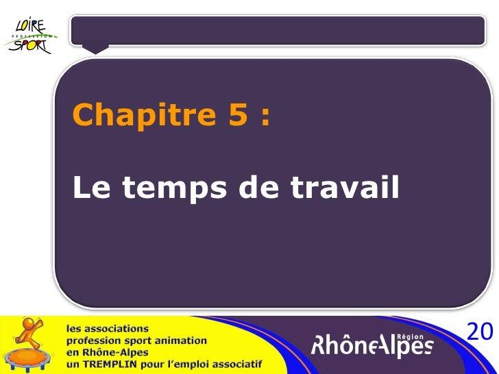 <ul><li>Chapitre 5 : </li></ul><ul><li>Le temps de travail </li></ul>