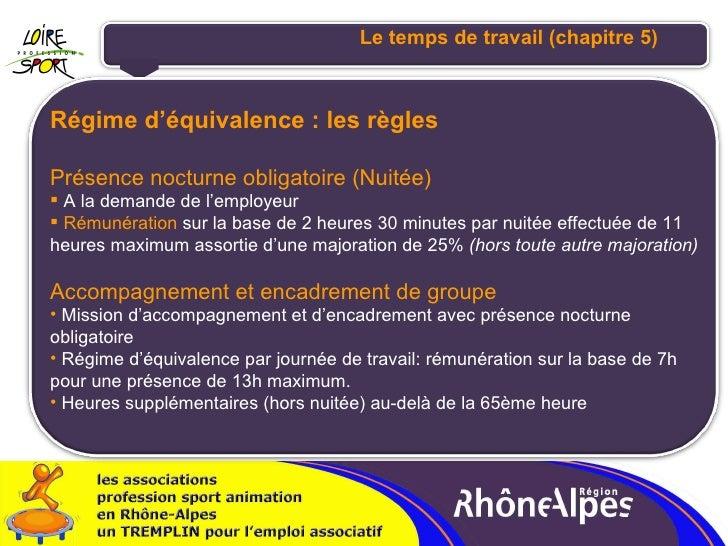 <ul><li>Régime d'équivalence : les règles </li></ul><ul><li>Présence nocturne obligatoire (Nuitée) </li></ul><ul><li>A la ...